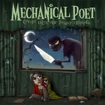 Mechanical Poet - Creepy Tales For Freaky Children (CD)