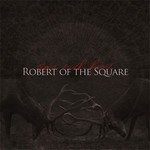 Robert Of The Square - Time. Truth. Heart. (MCD)