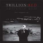 Trillion Red - Two Tongues (MCD)