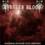 Tyrants Blood - Crushing Onward Into Oblivion (CD)
