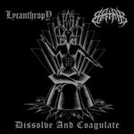 Lycanthropy / Bane - Split EP - Dissolve and Coagulate (7'' EP) Cardboard Sleeve