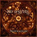 No Regrets - Where The Sky And Sea Collide (CD)