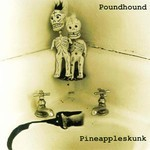 Poundhound - Pineappleskunk (CD)