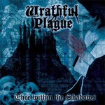 Wrathful Plague - Thee Within The Shadows (CD)