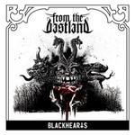 From The Vastland - Blackhearts (MCD)