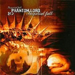 Phantom Lord - Imperial Fall (CD)