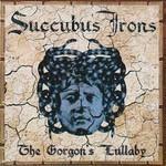 Succubus Irons - The Gorgon's Lullaby (CD)
