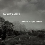 Darktrance - Ghosts In The Shells (CD)