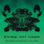 Evoke Thy Lords - Boys! Raise Giant Mushrooms In Your Cellar! (CD)