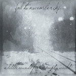 Fall To November Sky... - A Little Sounds For An Empty World (CD)