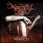 Mournful Gust - Let the Music Cry (Digital Single)