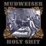 Mudweiser - Holy Shit (CD)