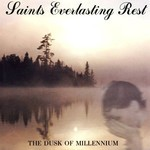 Saints Everlasting Rest - The Dusk Of Millennium (CD)