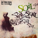 Soil - Scream: The Essentials (CD)