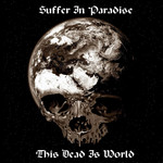 Suffer In Paradise - This Dead Is World (CD)