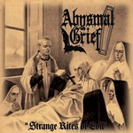Abysmal Grief - Strange Rites Of Evil (CD)