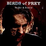 Birds Of Prey - Sulfur & Semen (CD)