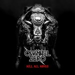 Channel Zero - Kill All Kings (CD)