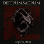 Deferum Sacrum - Septicaemia (CD)