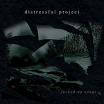 Distressful Project - Fucked-Up Songs (CD)