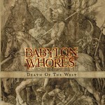 Babylon Whores - Death Of The West (CD)