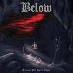 Below - Across The Dark River  (CD)