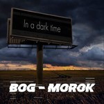 Bog-Morok - In A Dark Time (CD)