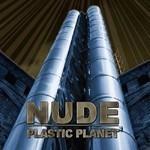 Nude - Plastic Planet (CD)
