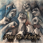 Pray The Martyr - Pray The Martyr (CD)