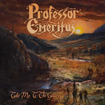 Professor Emeritus - Take Me To The Gallows (CD)