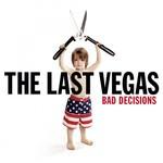 The Last Vegas - Bad Decisions (CD)