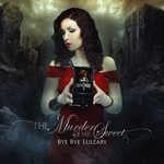 The Murder Of My Sweet - Bye Bye Lullaby (CD)