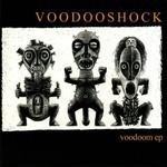 Voodooshock - Voodoom EP (MCD)