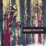 Ankhagram - Where Are You Now (CD)