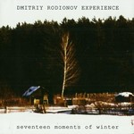 Dmitriy Rodionov Experience - Seventeen Moments Of Winter (CD)