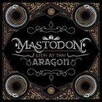 Mastodon - Live At The Aragon (CD+DVD)