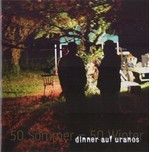 Dinner Auf Uranos - 50 Sommer - 50 Winter (CD)