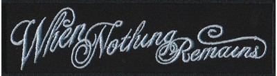 WHEN NOTHING REMAINS - Logo - Patch