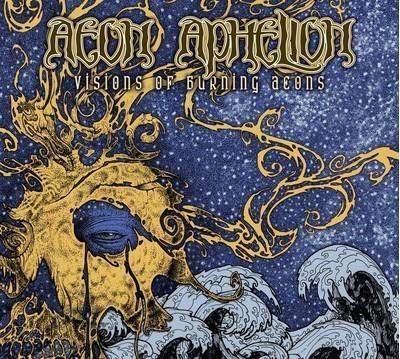 Aeon Aphelion - Visions Of Burning Aeons (CD) Digipak