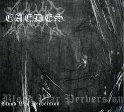 Caedes - Blood, War, Perversion (CD) Digipak