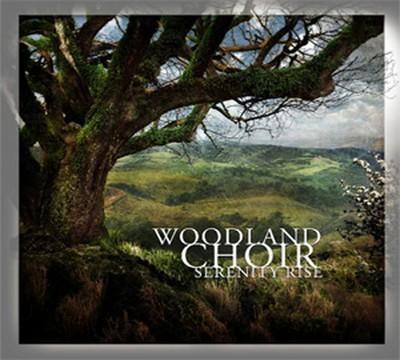 Woodland Choir - Serenity Rise (CD) Digipak