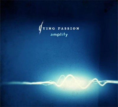 Dying Passion - Amplify (CD) Digipak