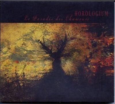 Horologium - Le Paradis Des Chasseurs (CD) Digipak