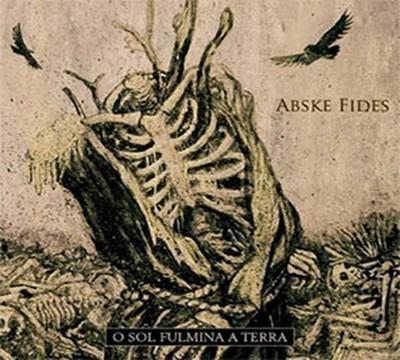 Abske Fides - O Sol Fulmina A Terra (CD) Digipak