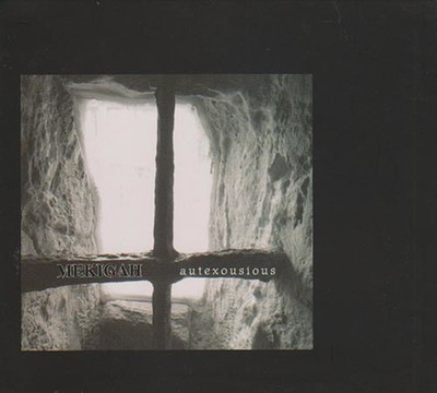 Mekigah - Autexousious (CD) Digipak