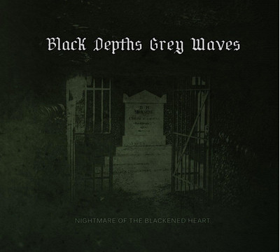 Black Depths Grey Waves - Nightmare Of The Blackened Heart (CD) Digipak