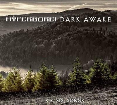 Dark Awake / Hyperborei - Six, Six, Songs (CD) Digipak