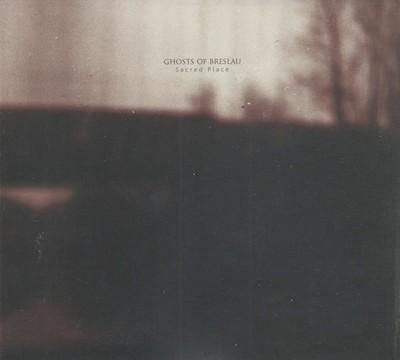 Ghosts Of Breslau - Sacred Place (CD) Digipak