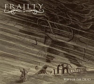 Frailty - Ways of the Dead (CD) Digipak