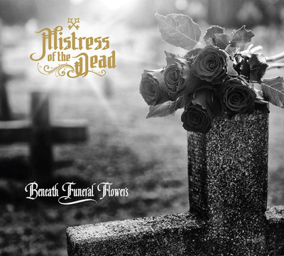 Mistress Of The Dead - Beneath Funeral Flowers (CD) Digisleeve